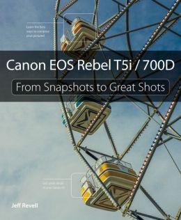 Canon EOS Rebel T5i / 700D: From Snapshots to Great Shots