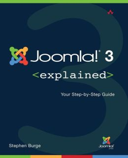 Joomla 3 Explained: Your Step-By-Step Guide