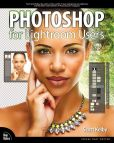 Book Cover Image. Title: Photoshop for Lightroom Users, Author: Scott Kelby