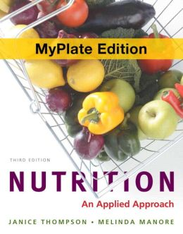 Nutrition: An Applied Approach, MyPlate Edition, Plus MasteringNutrition with MyDietAnalysis with eText -- Access Card Package