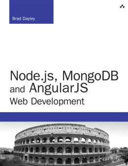 Node.js, MongoDB and AngularJS Web Development: The definitive guide to building JavaScript-based Web applications from server to frontend