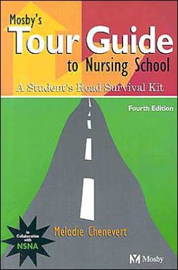 Mosby's Tour Guide to Nursing School: A Student's Road Survival Kit
