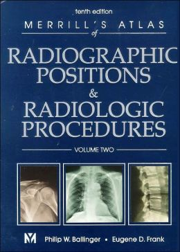 Merrill's Atlas of Radiographic Positions & Radiologic Procedures, Volume 2