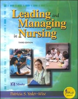 Leading and Managing in Nursing (Third Edition)