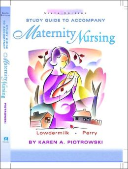 Study Guide to Accompany Maternity Nursing