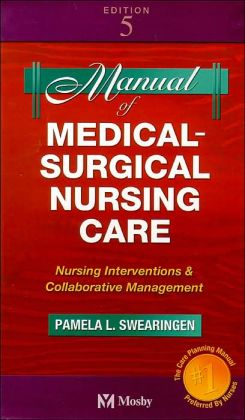 Manual of Medical-Surgical Nursing Care: Nursing Interventions and Collaborative Management