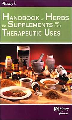 Mosby's Handbook of Herbs and Supplements and Their Therapeutic Uses