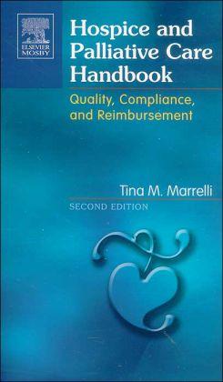 Hospice and Palliative Care Handbook: Quality, Compliance and Reimbursement