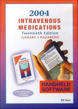 2004 Intravenous Medications - CD-ROM PDA Software: A Handbook for Nurses and Allied Health Professionals