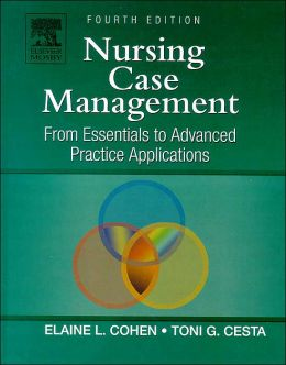 Nursing Case Management: From Essentials to Advanced Practice Applications