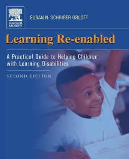 Learning Re-Enabled: A Practical Guide to Helping Children with Learning Disabilities