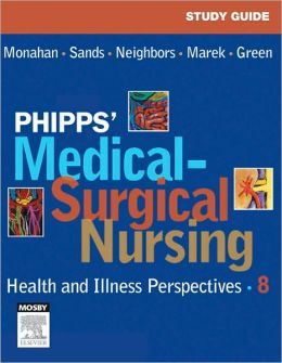 Study Guide for Phipps' Medical-Surgical Nursing: Health & Illness Perspectives