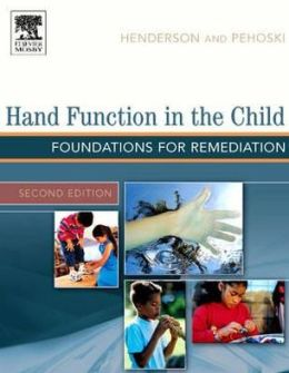Hand Function in the Child: Foundations for Remediation