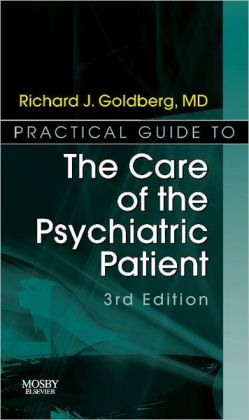 Practical Guide to the Care of the Psychiatric Patient: Practical Guide Series