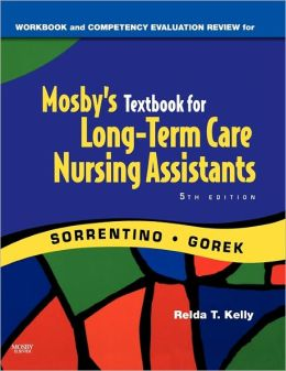 Workbook and Competency Review for Mosby's Textbook for Long-Term Care Nursing Assistants
