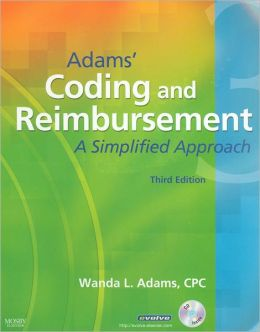 Adams' Coding and Reimbursement: A Simplified Approach