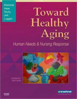 Toward Healthy Aging: Human Needs and Nursing Response
