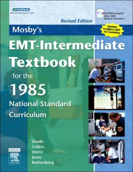 Mosby's EMT-Intermediate Textbook For The 1985 National Standard Curriculum, Revised