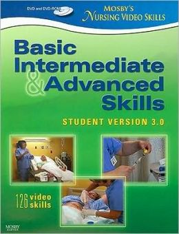 Mosby's Nursing Video Skills - Student Version DVD 3.0: Basic, Intermediate, and Advanced Skills