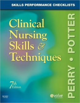 Skills Performance Checklists for Clinical Nursing Skills & Techniques