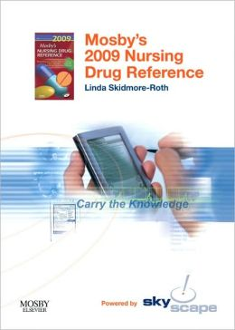 Mosby's 2009 Nursing Drug Reference - CD-ROM PDA Software Powered by Skyscape