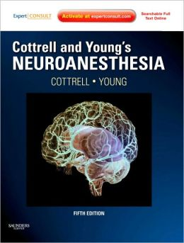 Cottrell and Young's Neuroanesthesia: Expert Consult: Online and Print