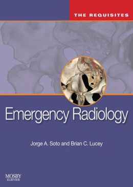 Emergency Radiology: The Requisites: The Requisites