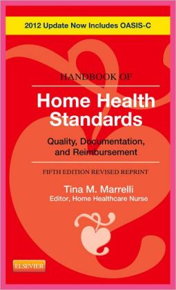Handbook of Home Health Standards - Revised Reprint: Quality, Documentation, and Reimbursement