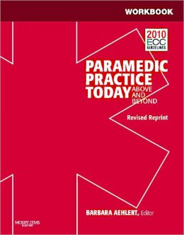 Workbook for Paramedic Practice Today - Volume 1 (Revised Reprint): Above and Beyond