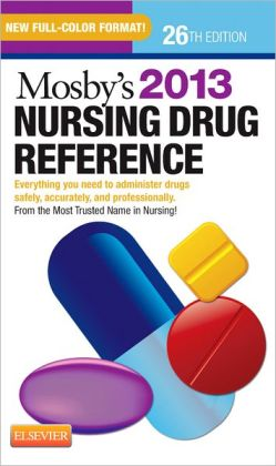 Mosby's 2013 Nursing Drug Reference