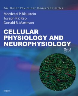 Cellular Physiology and Neurophysiology: Mosby Physiology Monograph Series
