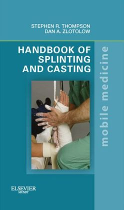 Handbook of Splinting and Casting: Mobile Medicine Series
