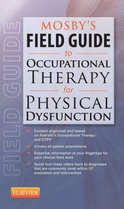 Mosby's Field Guide to Occupational Therapy for Physical Dysfunction