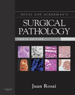 Rosai and Ackerman's Surgical Pathology 10e