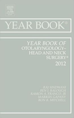Year Book of Otolaryngology - Head and Neck Surgery 2012