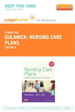 Nursing Care Plans - Pageburst E-Book on VitalSource (Retail Access Card): Diagnoses, Interventions, and Outcomes