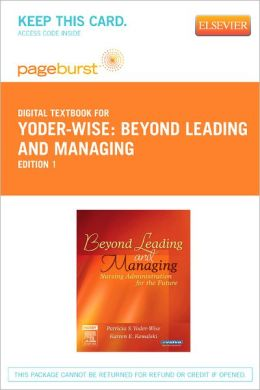 Beyond Leading and Managing - Pageburst Digital Book (Retail Access Card): Nursing Administration for the Future