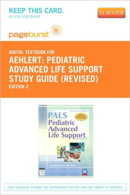 Pediatric Advanced Life Support Study Guide - Revised Reprint - Pageburst Digital Book (Retail Access Card)