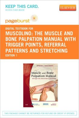 The Muscle and Bone Palpation Manual with Trigger Points, Referral Patterns and Stretching - Pageburst Digital Book (Retail Access Card)