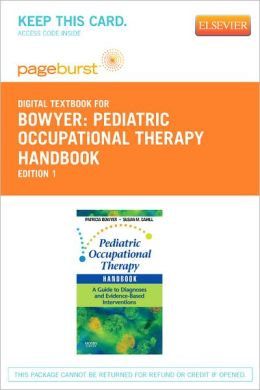 Pediatric Occupational Therapy Handbook - Pageburst Digital Book (Retail Access Card): A Guide to Diagnoses and Evidence-Based Interventions