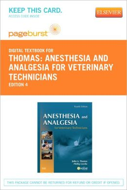 Anesthesia and Analgesia for Veterinary Technicians - Pageburst Digital Book (Retail Access Card)