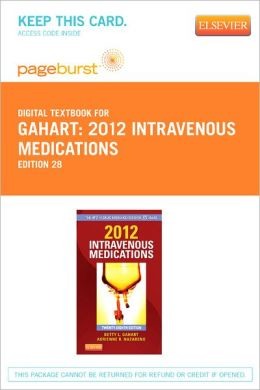 2012 Intravenous Medications - Pageburst Digital Book (Retail Access Card): A Handbook for Nurses and Health Professionals