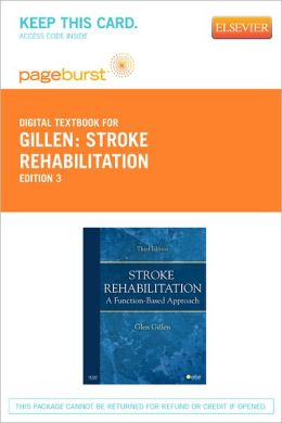 Stroke Rehabilitation - Pageburst Digital Book (Retail Access Card): A Function-Based Approach