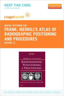 Merrill's Atlas of Radiographic Positioning and Procedures - Pageburst Digital Book (Retail Access Card): Volume 3