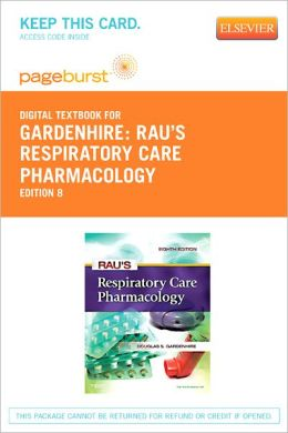 Rau's Respiratory Care Pharmacology - Pageburst Digital Book (Retail Access Card)