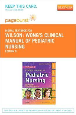 Wong's Clinical Manual of Pediatric Nursing - Pageburst Digital Book (Retail Access Card)