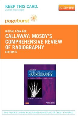 Mosby's Comprehensive Review of Radiography - Pageburst Digital Book (Retail Access Card): The Complete Study Guide and Career Planner