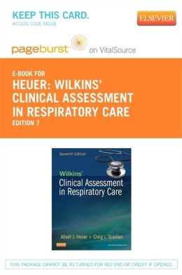 Wilkins' Clinical Assessment in Respiratory Care - Pageburst E-Book on VitalSource (Retail Access Card)