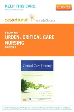 Critical Care Nursing - Pageburst E-Book on VitalSource (Retail Access Card): Diagnosis and Management