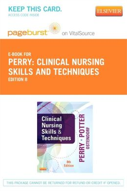 Clinical Nursing Skills and Techniques - Pageburst E-Book on VitalSource (Retail Access Card)